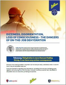 The symptoms of on the worksite dehydration, including dehydration, dizziness, loss of consciousness. Links to a PDF download by Sqwincher, titled Dangers of On the Job Dehydration.