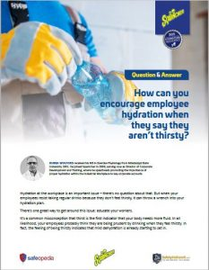 Q&A: How Can You Encourage Employee Hydration? Advice from Sqwincher on how to get your workers to drink water, even when they are asaying they are not thirsty.